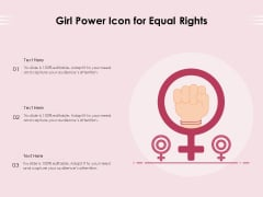 Girl Power Icon For Equal Rights Ppt PowerPoint Presentation Professional Model PDF
