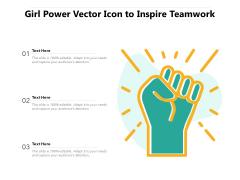 Girl Power Vector Icon To Inspire Teamwork Ppt PowerPoint Presentation Portfolio File Formats PDF