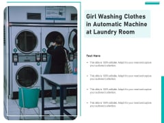 Girl Washing Clothes In Automatic Machine At Laundry Room Ppt PowerPoint Presentation Gallery Infographic Template PDF