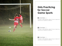 Girls Practicing For Soccer Game Sports Ppt PowerPoint Presentation Gallery Samples PDF