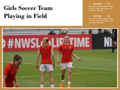 Girls Soccer Team Playing In Field Ppt PowerPoint Presentation Layouts Information PDF