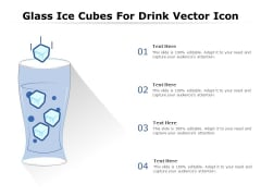 Glass Ice Cubes For Drink Vector Icon Ppt PowerPoint Presentation Icon Example PDF