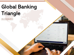 Global Banking Triangle Investment Required Secure Ppt PowerPoint Presentation Complete Deck