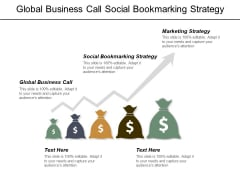 Global Business Call Social Bookmarking Strategy Marketing Strategy Ppt PowerPoint Presentation Inspiration Images
