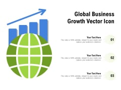 Global Business Growth Vector Icon Ppt PowerPoint Presentation Icon Backgrounds