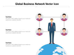 Global Business Network Vector Icon Ppt PowerPoint Presentation File Background Designs PDF