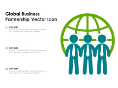 Global Business Partnership Vector Icon Ppt PowerPoint Presentation Inspiration Shapes PDF