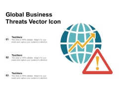 Global Business Threats Vector Icon Ppt PowerPoint Presentation Gallery Samples PDF