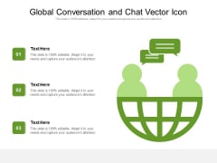 Global Conversation And Chat Vector Icon Ppt PowerPoint Presentation Pictures Model PDF