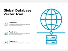 Global Database Vector Icon Ppt PowerPoint Presentation Styles Ideas PDF