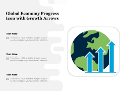 Global Economy Progress Icon With Growth Arrows Ppt PowerPoint Presentation File Background PDF