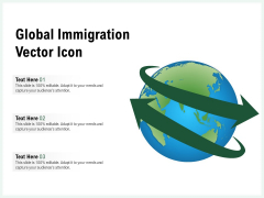 Global Immigration Vector Icon Ppt PowerPoint Presentation Layouts Background Images