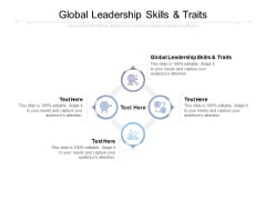 Global Leadership Skills And Traits Ppt PowerPoint Presentation Slides Infographics Cpb