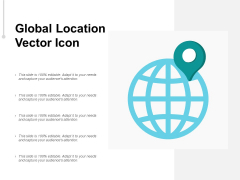 Global Location Vector Icon Ppt PowerPoint Presentation Ideas Example