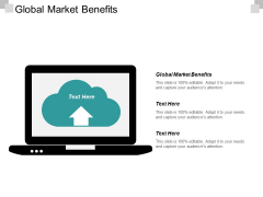 Global Market Benefits Ppt PowerPoint Presentation Model Graphics Cpb