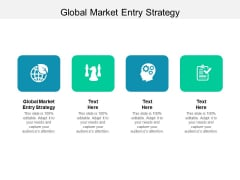 Global Market Entry Strategy Ppt PowerPoint Presentation Styles Influencers Cpb