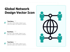 Global Network Design Vector Icon Ppt PowerPoint Presentation Infographics Format Ideas PDF