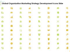 Global Organization Marketing Strategy Development Icons Slide Introduction PDF