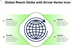 Global Reach Globe With Arrow Vector Icon Ppt PowerPoint Presentation Microsoft PDF