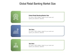 Global Retail Banking Market Size Ppt PowerPoint Presentation Outline Tips Cpb Pdf