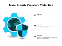 Global Security Operations Vector Icon Ppt PowerPoint Presentation Portfolio Background Images PDF