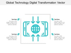 Global Technology Digital Transformation Vector Ppt PowerPoint Presentation Layouts Deck