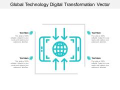 Global Technology Digital Transformation Vector Ppt PowerPoint Presentation Layouts Deck