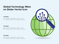Global Technology Wires On Globe Vector Icon Ppt PowerPoint Presentation File Influencers PDF