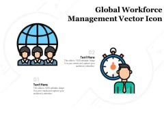 Global Workforce Management Vector Icon Ppt PowerPoint Presentation Infographic Template Slides