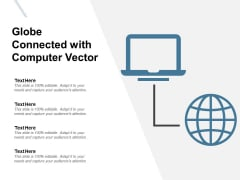 Globe Connected With Computer Vector Ppt PowerPoint Presentation File Structure