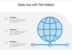 Globe Icon With Text Holders Ppt PowerPoint Presentation Gallery Mockup PDF