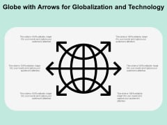 Globe With Arrows For Globalization And Technology Ppt PowerPoint Presentation File Smartart