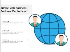Globe With Business Partners Vector Icon Ppt PowerPoint Presentation File Example Topics PDF
