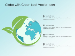 Globe With Green Leaf Vector Icon Ppt PowerPoint Presentation Icon Outline PDF