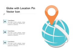 Globe With Location Pin Vector Icon Ppt Powerpoint Presentation Show Pdf