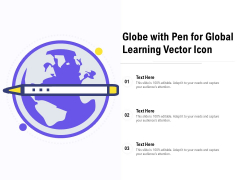 Globe With Pen For Global Learning Vector Icon Ppt PowerPoint Presentation Layouts Portfolio PDF