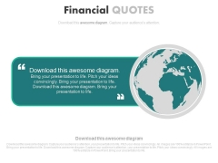 Globe With Text Space For Financial Quote Powerpoint Slides