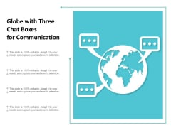 Globe With Three Chat Boxes For Communication Ppt Powerpoint Presentation Model Background Images