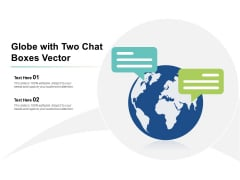 Globe With Two Chat Boxes Vector Ppt Powerpoint Presentation Gallery Influencers