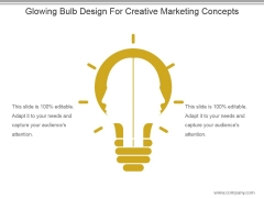 Glowing Bulb Design For Creative Marketing Concepts Ppt Samples