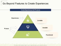 Go Beyond Features To Create Experiences Ppt Infographics Slide Portrait PDF