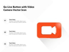 Go Live Button With Video Camera Vector Icon Ppt PowerPoint Presentation File Samples PDF