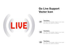 Go Live Support Vector Icon Ppt PowerPoint Presentation Styles Show PDF