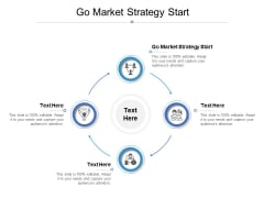 Go Market Strategy Start Ppt PowerPoint Presentation Diagram Images Cpb