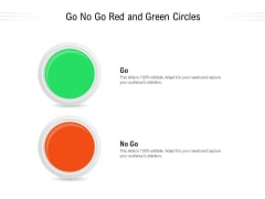 Go No Go Red And Green Circles Ppt PowerPoint Presentation Gallery Influencers PDF