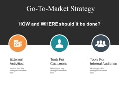 Go To Market Strategy Template 3 Ppt PowerPoint Presentation Ideas Display