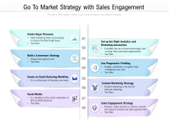 Go To Market Strategy With Sales Engagement Ppt PowerPoint Presentation Infographics Sample PDF