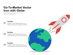 Go To Market Vector Icon With Globe Ppt PowerPoint Presentation Professional Format Ideas PDF