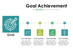 Goal Achievement Ppt PowerPoint Presentation Gallery Graphics Pictures