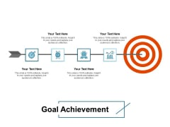 Goal Achievement Ppt PowerPoint Presentation Infographic Template Ideas